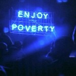 Episode III – Enjoy Poverty (2009)