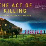 The Act of Killing (2012, directed by Joshua Oppenheimer)