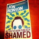 So You've Been Publicly Shamed!